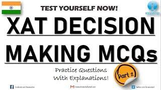 XAT Decision Making | Part-2 | Decision Making Questions and Explanations