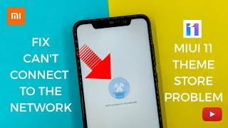 How To Fix Can't Connect To The Network Problem On Miui 11 Theme Store App