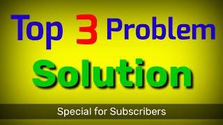 Top 3 Problem you face while watching our videos | Solution | Question & Answer