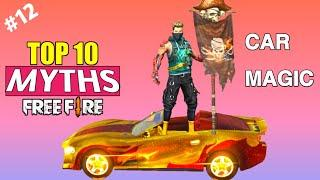 Car Magic || Top 10 Mythbusters in Free Fire Battleground || Garena Free Fire Myths #11