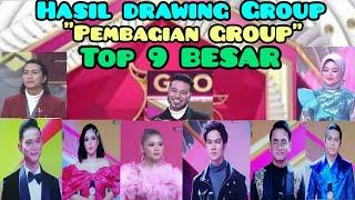 DRAWING GROUP TOP 9 D'ACADEMY ASIA 5 | PEMBAGIAN GROUP PESERTA TOP 9 BESAR D'ACADEMY ASIA 5 INDOSIAR