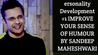 हसो और हंसाओ ersonality Development #1 IMPROVE YOUR SENSE OF HUMOUR BY SANDEEP MAHESHWARI