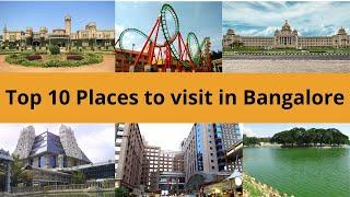 Top 10 Places to visit in Bangalore, Famous Tourist Places in Bangalore,Karnataka