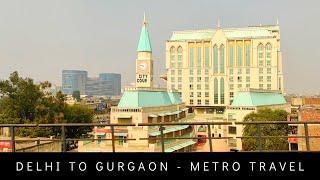 Modern City Gurgaon | Indian Mega city | Delhi to Gurgaon through Delhi Metro
