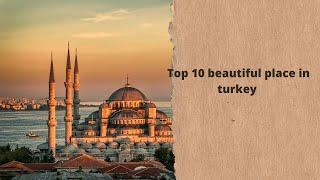 Top 10 beautiful place in turkey | travel in turkey