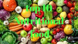 Top 10 nutritional  food for good health