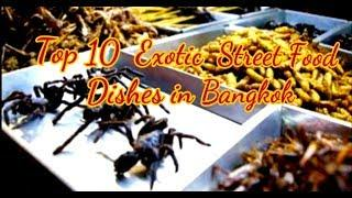 THAILAND Exotic Street Foods   | Top 10 Strange Dishes to taste  in Bangkok