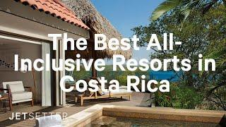 The Best All-Inclusive Resorts in Costa Rica (2019) | Jetsetter.com