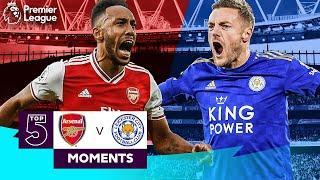 Arsenal vs Leicester | Top 5 Premier League Moments | Aubameyang, Vardy, Bergkamp