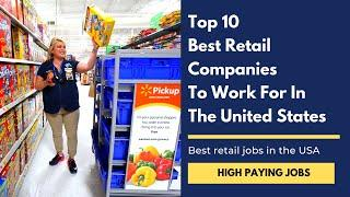 USA Jobs : Top 10 retail companies to work for in USA   Highest paying jobs in USA   career USA