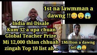India mi Disale chu Global Teacher prize mi 12,000 thlanchhuah zingah ,top 10 ah 1st na a ni