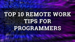Top 10 Remote Work Tips For Programmers