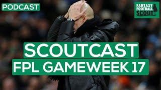 FPL GW17 | SCOUTCAST | Son rises while Man City fall  | Fantasy Premier League Tips 19/20 #312
