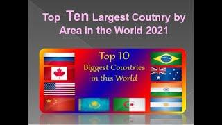 Top ten world largest Country by Area in the world 2021 ll Top 10 biggest countries by area in world