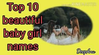 Top 10 Best baby Girl Names of 2020 , Cutest 10 Baby Girl Names , Modern Baby Girl Names |