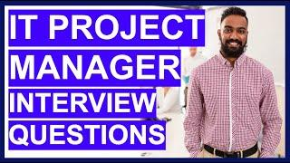 IT Project Manager Interview Questions & Answers (How to PASS your IT Project Management Interview!)