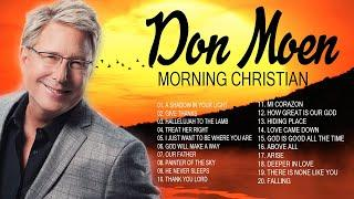 Beautiful Morning Don Moen Christian Worship Songs Lift Up Your Soul