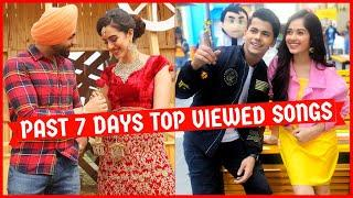 Past 7 Days Most Viewed Indian Songs on Youtube [10 May 2020]   Top Viewed Songs of Last 7 Days