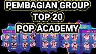 PEMBAGIAN GROUP TOP 20 POP ACADEMY INDOSIAR 2020