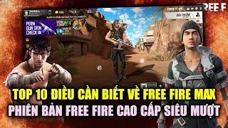 Free Fire | TOP 10 Điều Bạn Cần Biết Về GARENA FREE FIRE MAX Phiên Bản Siêu Mượt | Rikaki Gaming