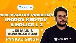 1000 Problems Practice Series - Holics+Irodov+Krotov L 2   JEE Mains & Advanced   Pankaj Singh