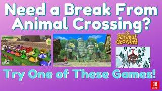 Top 10 Nintendo Switch Games to Play When You Need a Break from Animal Crossing New Horizons