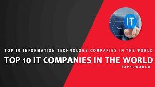 Top 10 Information Technology ( IT  )Companies In World 2020 | Top10World