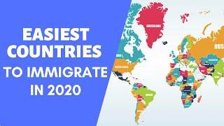 Top 10 Easiest Countries to Immigrate by 2020