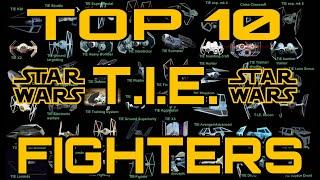 TOP 10 TIE Fighters used by Empire and First Order(canon)- Star Wars Explained