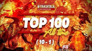 LE TOP 10 ALL TIME DE TRASHTALK ( REVEAL DES PLACES 10 à 1)