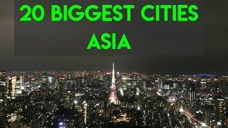 20 Biggest Cities in Asia | Top cities in Asia | Top Ten world