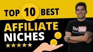 Top 10 Best Affiliate Niches (HIGHEST PAYING AFFILIATE PROGRAMS)