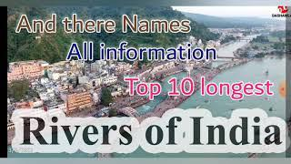 Top 10 longest rivers of lndia | And there name and all information | Education English medium |