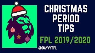 BEST CHRISTMAS FIXTURES?! FPL FESTIVE PERIOD TIPS! FANTASY PREMIER LEAGUE 2019/2020!