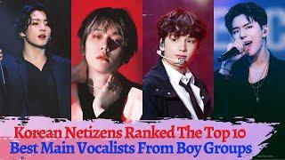 Korean Netizens Ranked The Top 10 Best Main Vocalist From Boy Groups