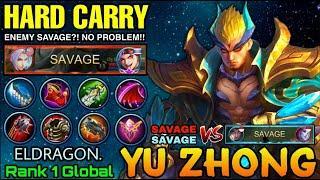 Enemy SAVAGE? No Problem! Hard Carry Yu Zhong 93% Win Rate - Top 1 Global Yu Zhong ELDRAGON - MLBB