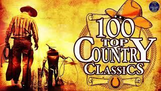 Top 100 Classic Country Songs Of All Time - Best Classic Country Songs 2021 Medley