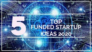 TOP 5 Funded Startup Ideas 2020/  innovative gadgets, technology, Business Ideas Successful Startup
