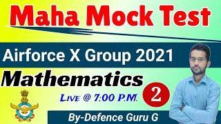 MAHA MOCK TEST || MATHS  || TOP 25 QUESTIONS || CLASS -2 || AF - X Group/NAVY(AA/SSR)/NDA
