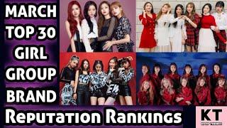 MARCH TOP 30 GIRL GROUP BRAND REPUTATION RANKINGS