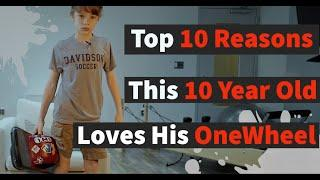 Top 10 Reasons - This 10 Year Old - Loves His OneWheel Pint