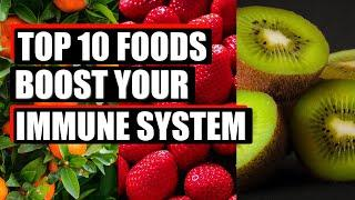 TOP 10 FOODS BOOST YOUR IMMUNE SYSTEM