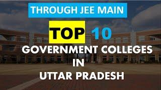 TOP 10 Government Engineering Colleges through JEE mains Uttar Pradesh #Govt Engineering colleges UP
