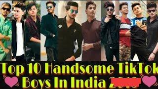 Top 10 TikTok Handsome Boys In India 2020 | Handsome Boys on TikTok 2020.....