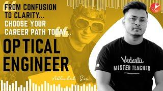 How To Become An Optical Engineer? Career Counselling | Course Qualifications Job & Salary | Vedantu