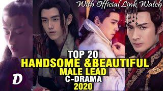 TOP 20 CHINESE ANCIENT DRAMAS WITH THE MOST HANDSOME AND BEAUTIFUL MALE LEADS