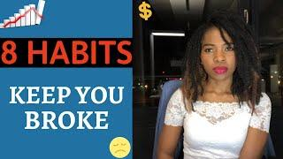 TOP 8 Habits That Are Keeping You Poor (And How To Change Them Fast!)
