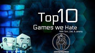 Top 10 Games We Hate: Featuring Jeremy