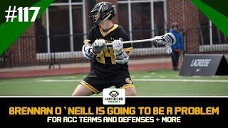 Brennan O'Neill Is Going To Be A Problem For ACC Lacrosse Teams (LaxFactor Lacrosse Podcast #117)