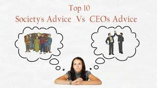 Top 10 Society's Advice Vs CEO's Advice || The Secrets You Must Know